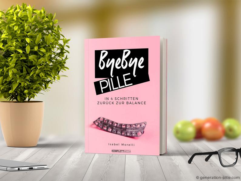 ByeBye Pille – In 4 Schritten zurück zur Balance