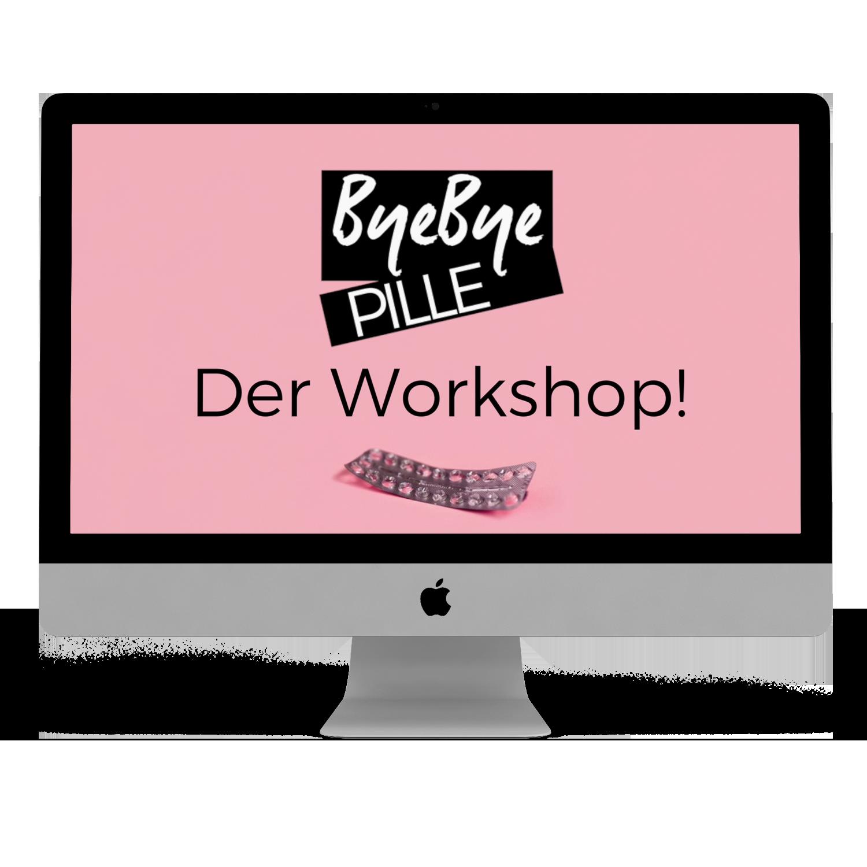 ByeBye Pille - Der Workshop
